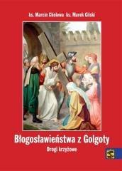 Błogosławieństwa z Golgoty. Drogi - okładka książki