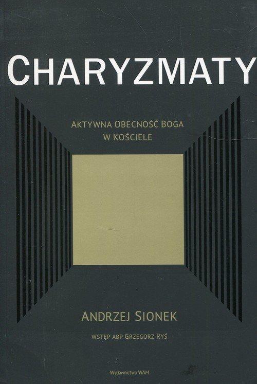 Charyzmaty. Aktywna obecność Boga - okładka książki