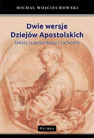 Dwie wersje. Dziejów Apostolskich. - okładka książki