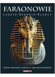 Faraonowie. Ludzie. Bogowie. Władcy - okładka książki