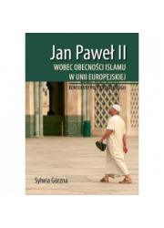 Jan Paweł II wobec obecności islamu - okładka książki