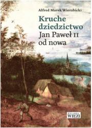 Kruche dziedzictwo. Jan Paweł II - okładka książki
