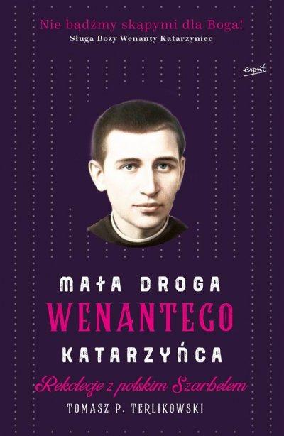 Mała droga Wenantego Katarzyńca. - okładka książki