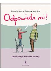 Odpowiedz mi! Dzieci pytają o intymne - okładka książki