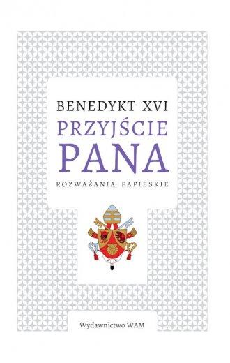 Przyjście Pana. Rozważania papieskie - okładka książki