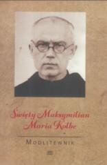 Modlitewnik. Święty Maksymilian - okładka książki