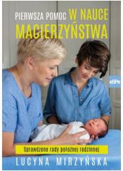 Pierwsza pomoc w nauce macierzyństwa. - okładka książki