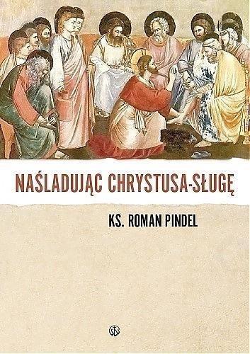 Naśladując Chrystusa - sługę - okładka książki