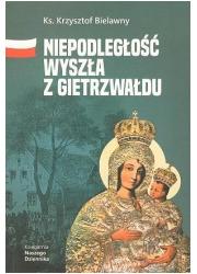 Niepodległość wyszła z Gietrzwałdu - okładka książki