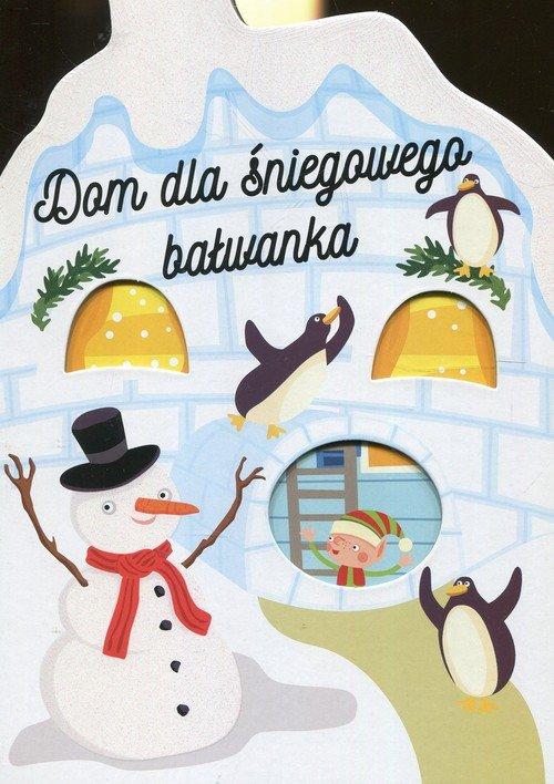Dom dla śniegowego bałwanka - okładka książki