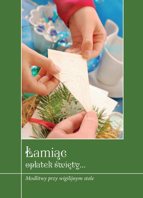 Łamiąc opłatek święty. Modlitwy - okładka książki
