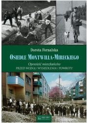 Osiedle Montwiłła-Mireckiego. Opowieść - okładka książki
