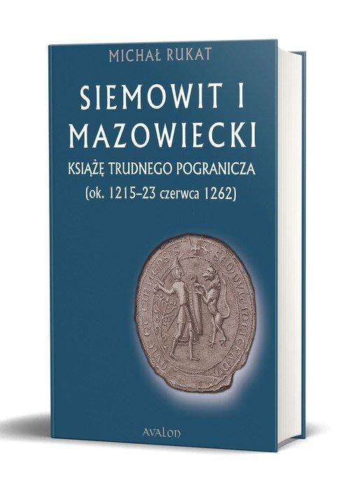 Siemowit I Mazowiecki. Książę trudnego - okładka książki