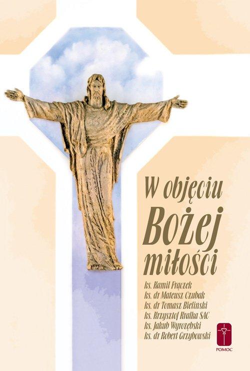 W obięciu Bożej miłości - okładka książki