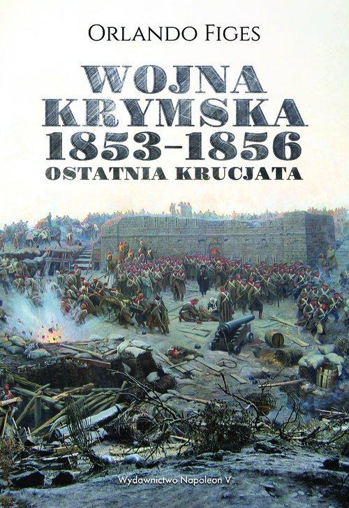 Wojna krymska 1853-1856. Ostatnia - okładka książki