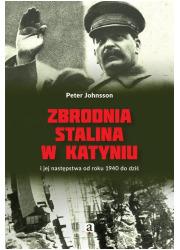 Zbrodnia Stalina w Katyniu. i jej - okładka książki