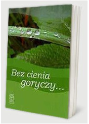 Bez cienia goryczy... - okładka książki