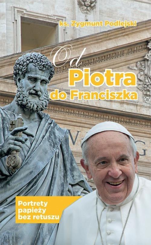 Od Piotra do Franciszka. Portrety - okładka książki