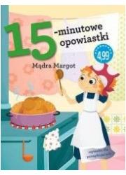 15-minutowe opowiastki. Mądra Margot - okładka książki