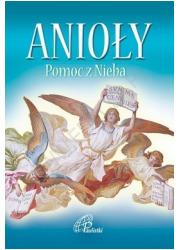 Anioły. Pomoc z Nieba - okładka książki