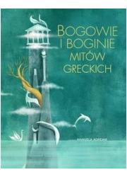 Bogowie i boginie mitów greckich - okładka książki