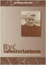 Być Salwatorianinem - okładka książki