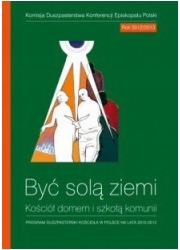Być solą ziemi. Program duszpasterski - okładka książki