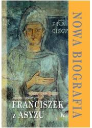 Franciszek z Asyżu. Nowa biografia - okładka książki