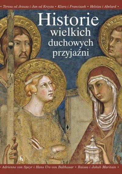 Historie wielkich duchowych przyjaźni - okładka książki