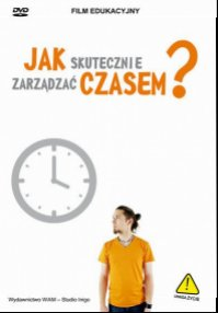 Jak skutecznie zarządzać czasem? - okładka książki