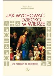 Jak wychować dziecko w wierze - okładka książki