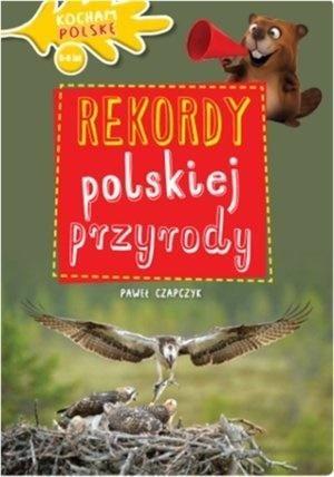Kocham Polskę. Rekordy polskiej - okładka książki