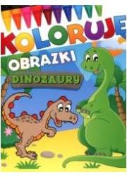Koloruję obrazki. Dinozaury - okładka książki