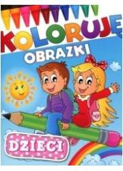 Koloruję obrazki. Dzieci - okładka książki