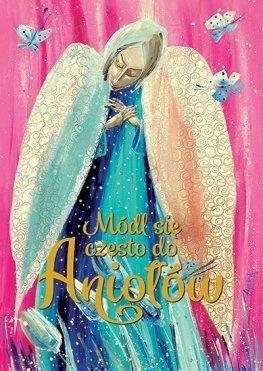 Módl się często do Aniołów - okładka książki