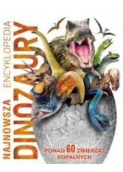 Najnowsza encyklopedia. Dinozaury - okładka książki