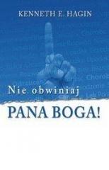 Nie obwiniaj Pana Boga! - okładka książki