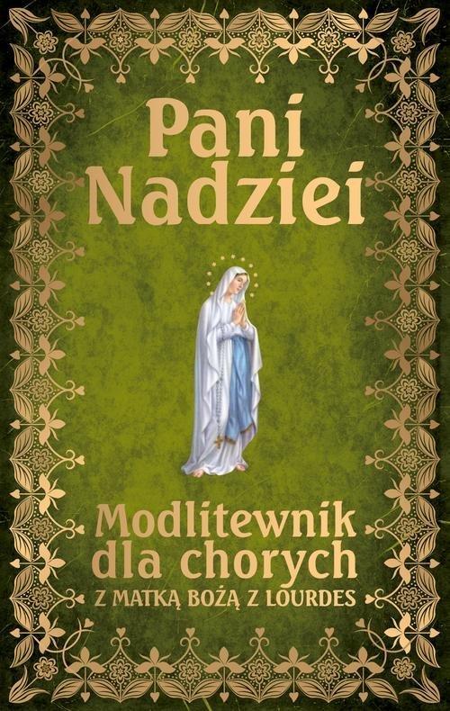 Pani Nadziei. Modlitewnik dla chorych - okładka książki