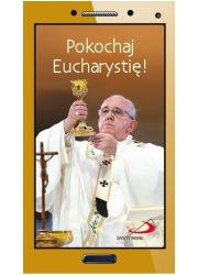 Pokochaj Eucharystię! - okładka książki