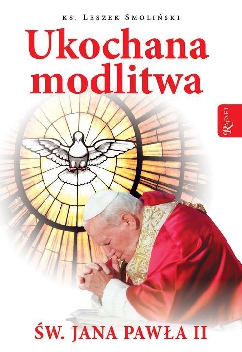 Ukochana modlitwa świętego Jana - okładka książki