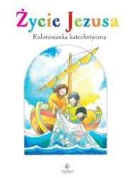 Życie Jezusa. Kolorowanka katechetyczna - okładka książki
