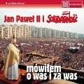 Jan Paweł II i Solidarność. Mówiłem - okładka płyty
