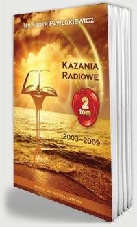 Kazania radiowe 2003-2009. Tom - okładka książki