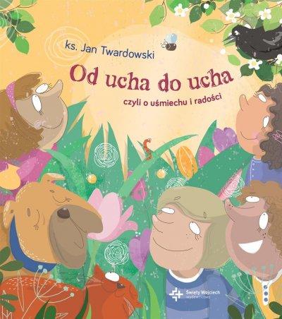 Od ucha do ucha, czyli o uśmiechu - okładka książki
