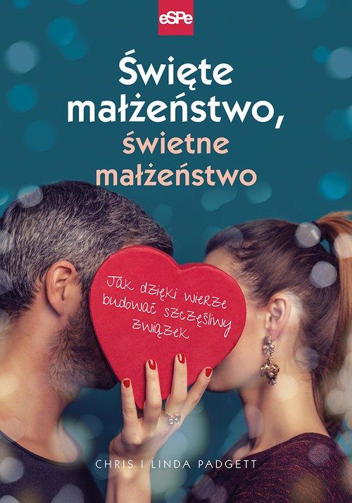 Święte małżeństwo, świetne małżeństwo. - okładka książki