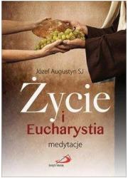 Życie i Eucharystia. Medytacje - okładka książki
