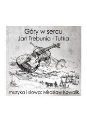 Góry w sercu - Jan Trebunia -Tutka - okładka płyty