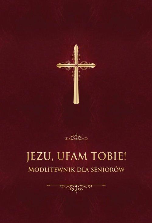 Jezu, ufam Tobie! Modlitewnik dla - okładka książki