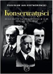 Konserwatyści. Dzieje ruchu zachowawczego - okładka książki