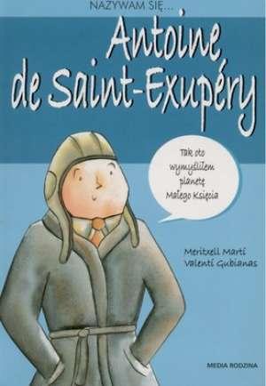 Nazywam się... Antoine de Saint-Exupery - okładka książki